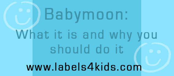 Babymoon Tips Labels4Kids